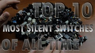 TOP 10 most SILENT mechanical keyboard switches of all time