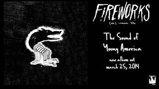 "Fireworks ""The Sound of Young America"" (Audio)"