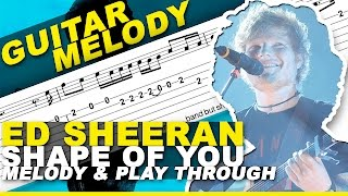 Ed Sheeran - Shape of You (GUITAR LESSON) Melody / Play Thru + TAB