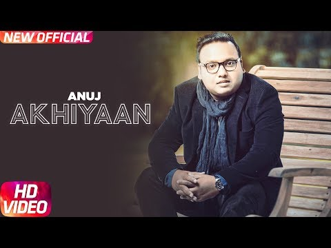 Akhiyaan   Official Video   Anuj   Jay D   Latest Punjabi Song 2018   Speed Records