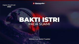 Kajian Muslimah : Bakti Istri Kepada Suami - Ustadz M Abduh Tuasikal