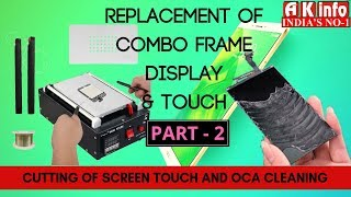 Mobile Repair Course | Replacement of Combo Frame Display & Touch | Part-2