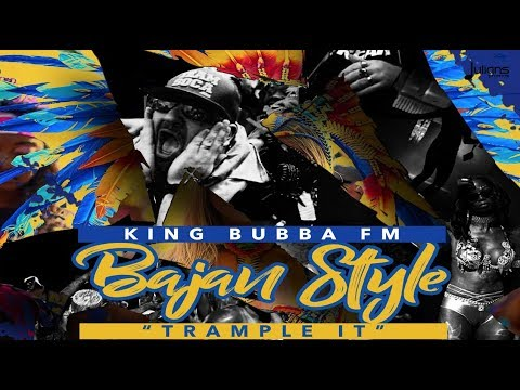 "King Bubba FM - Bajan Style ""Trample it"" (Official Lyric Video) ""2018 Soca"" [HD]"