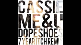 Cassie - Me & U (Dopeshoes 7 Year Itch Remix) *download link*