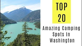 Amazing Camping Spots Iฑ Washington. TOP 20