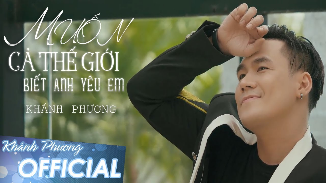Muốn Cả Thế Giới Biết Anh Yêu Em – Khánh Phương   Quốc Ca Đám Cưới 2020 (Official MV 4K)