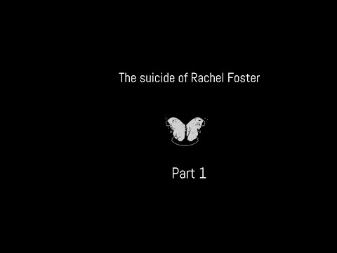 The Suicide Of Rachel Foster part 1  