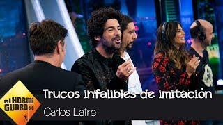 Carlos Latre enseña los trucos infalibres de la imitación - El Hormiguero 3.0