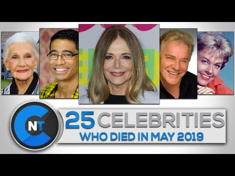 List of Celebrities Who Died In MAY 2019 | Latest Celebrity News 2019 (Celebrity Breaking News) from YouTube · Duration:  10 minutes 8 seconds