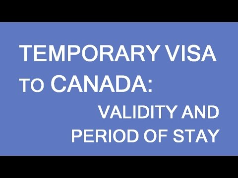 Temporary Resident Visa (TRV) To Canada: Validity And Period Of Stay. LP Group