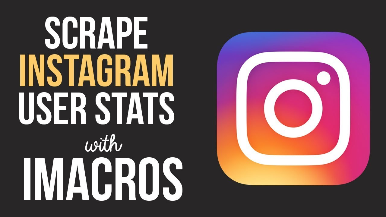 Scrape Instagram User Stats for Posts, Followers and Following Using  iMacros Script Bot