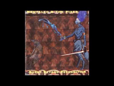 Mentallo & The Fixer – Burnt Beyond Recognition - 1997 - (Full Album)