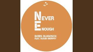 Play Never Enough (Mousse T. & Boris Dlugosch Odd Couple Radio Edit)