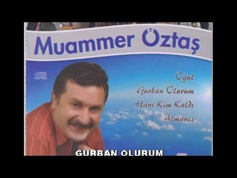 MUAMMER ÖZTAŞ - GURBAN OLURUM