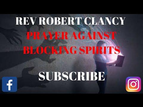 PRAYER AGAINST BLOCKING SPIRITS - REV ROBERT CLANCY