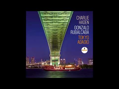 Charlie Haden & Gonzalo Rubalcaba - Tokyo Adagio (Full Album)