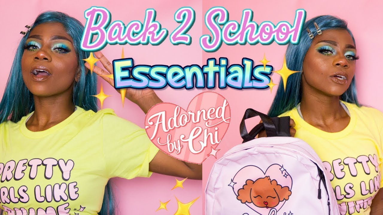 BEST BACK TO SCHOOL MUST- HAVES FOR MAGICAL GIRLS! | ADORNED BY CHI