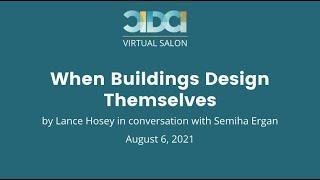 CIDCI Salon: When Buildings Design Themselves