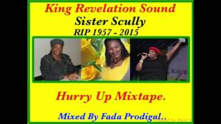 Sister Scully RIP 1957-2015 Hurry Up Mixtape.