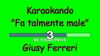Karaoke Italiano - Fa Talmente Male - Giusy Ferreri ( Testo )