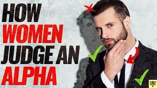 How WOMEN JUDGE an ALPHA MALE