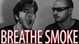 Breathe Smoke with a Matchstick with CrazyRussianHacker