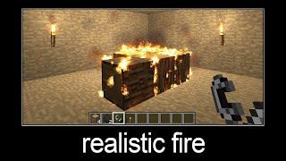 Minecraft wait what męme part 129 (realistic fire)