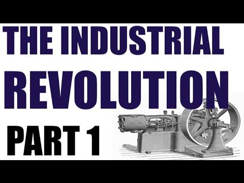 Industrial Revolution Part 1