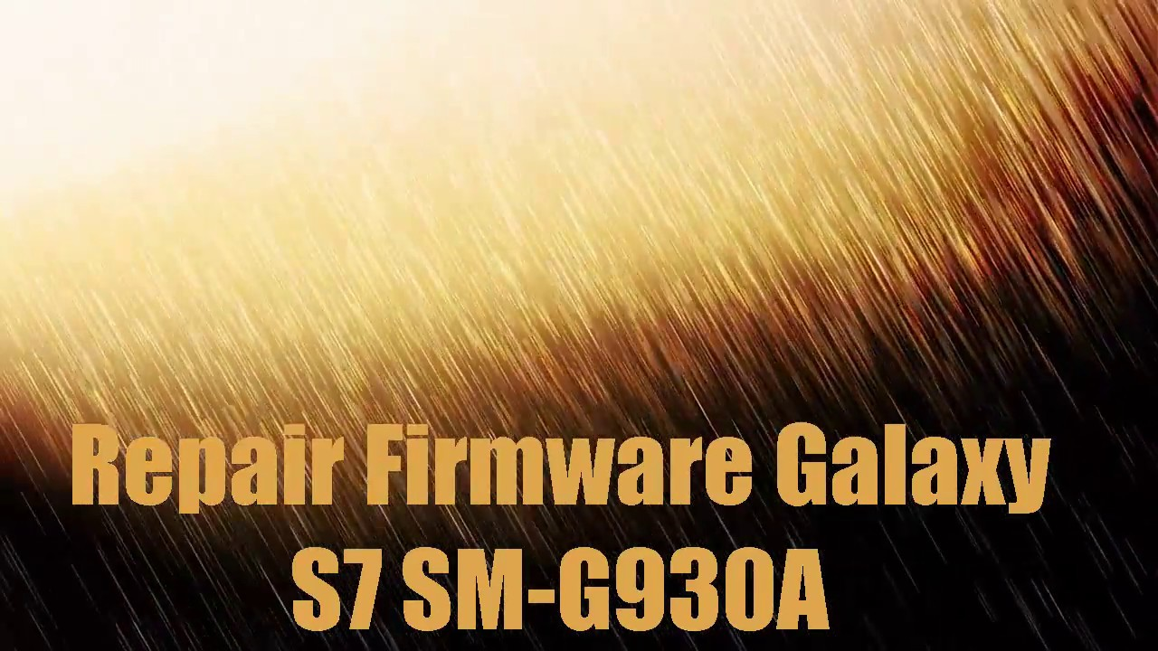 Repair Firmware Galaxy S7 SM-G930A