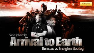 Steve Jablonsky - Arrival to Earth (Tomtrax vs. Energ!zer Bootleg YouTube Edit)