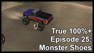 True 100%+ Episode 25: Monster Shoes