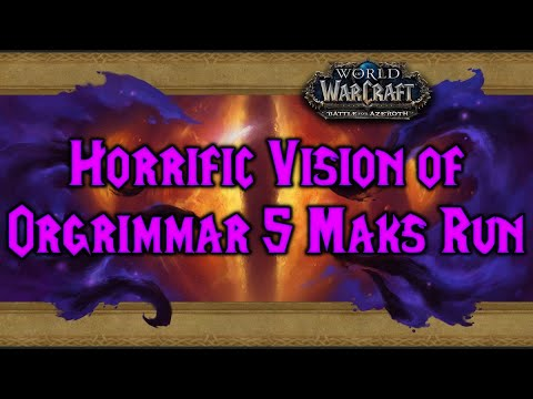 Horrific Vision Of Orgrimmar 5 Masks Run With Level 120 Assassination Rogue