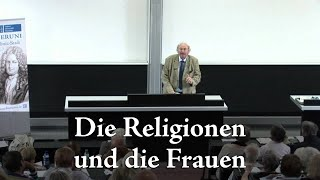 Prof. Peter Antes: Die Religionen und die Frauen 2/2
