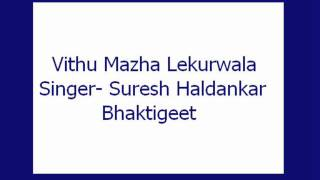 Download Hindi Video Songs - Vithu Mazha Lekurwala- Suresh Haldankar (BHaktigeet)