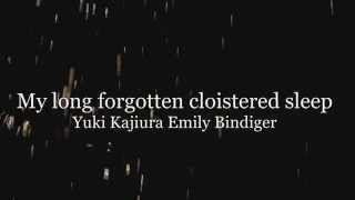 Emily Bindiger & Yuki Kajiura - My long forgotten cloistered sleep (Lyrics)