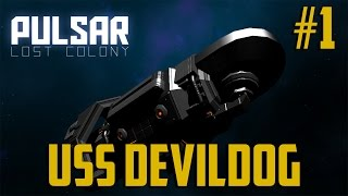 Pulsar: Lost Colony - USS DevilDog Pt.1