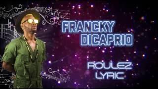 Francky Dicaprio Zoe - Roulez (Lyrics)
