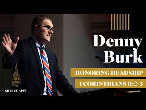 "Denny Burk - ""Honoring Headship"""