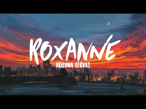 arizona-zervas---roxanne-(clean-lyrics)