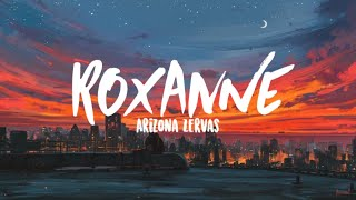Arizona Zervas - Roxanne (Clean Lyrics)
