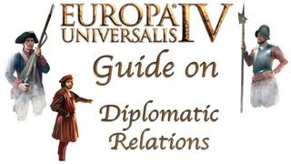 Europa Universalis IV Tutorial - Guide on Diplomatic Relation