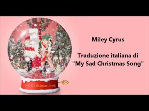 Miley Cyrus My Sad Christmas Song Traduzione Ita Youtube