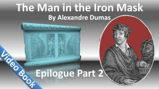 Chapter 61B - The Man in the Iron Mask by Alexandre Dumas - Epilogue (Part 2)
