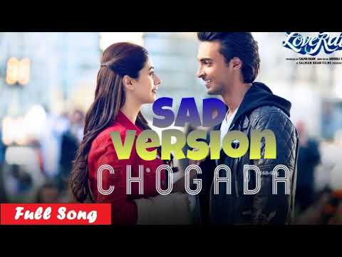 Chogada Tara sad version full song from movie (love yatri)