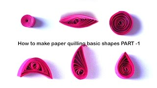 how to make quilling basic shapes - for beginners tutorial Part 1