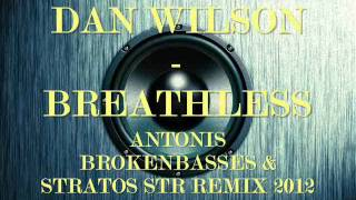 Dan Wilson - Breathless (Antonis Brokenbass & Stratos Str Remix 2012)