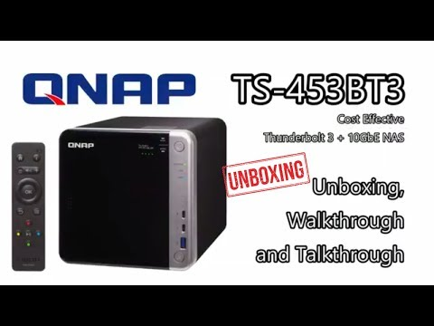 Unboxing the QNAP TS-453BT3 Thunderbolt 3 and 10GbE NAS – The Lowest Price Thunderbolt NAS