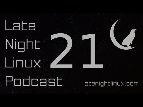 Late Night Linux – Episode 21