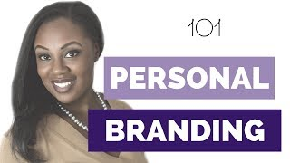 Personal Branding 101: Brand Yourself in Business | PERSONAL BRAND