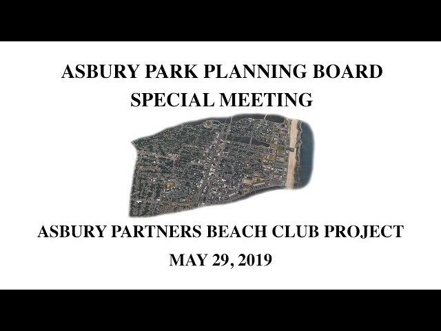 Asbury Park Planning Board Special Meeting: Asbury Partners Beach Club Project - May 29, 2019